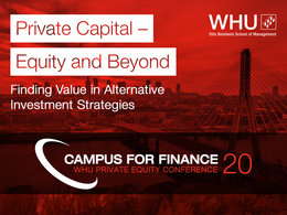 WHU Private-Equity-Conference: Private Capital – Equity and Beyond: Finding Value in Alternative Investment Strategies