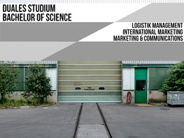 Duales Studium Logistik, International Marketing, Marketing & Communications an der ISM